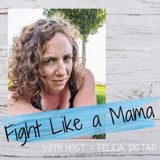 Fight Like a Mama Podcast