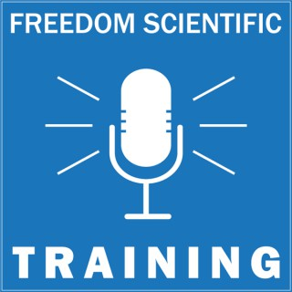 Freedom Scientific Training Podcast