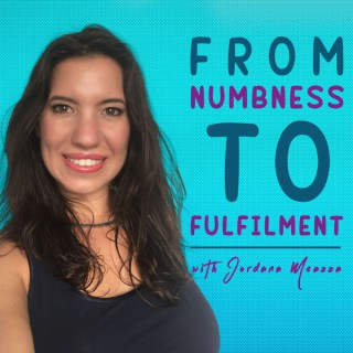 From Numbness to Fulfilment