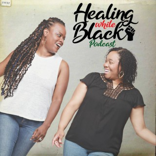 Healing While Black Podcast