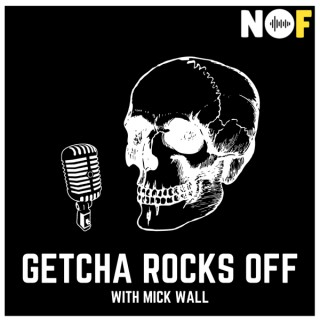 Getcha Rocks Off with Mick Wall