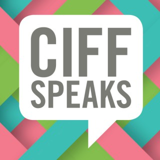CIFF Speaks