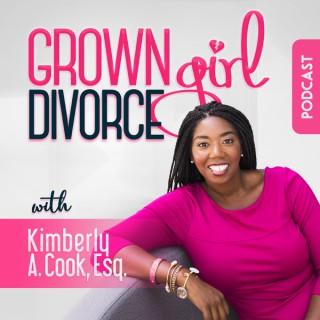 Grown Girl Divorce Podcast