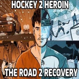 Hockey 2 Heroin The Road 2 Recovery