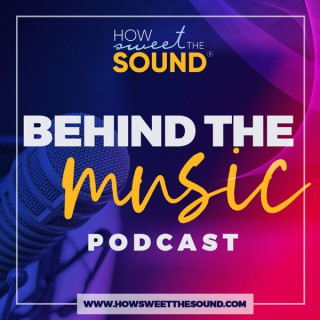 HOW SWEET THE SOUND - BEHIND THE MUSIC