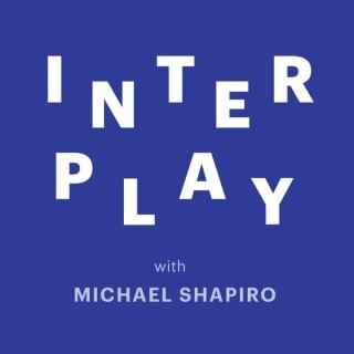 Interplay: Conversations in Music with Michael Shapiro