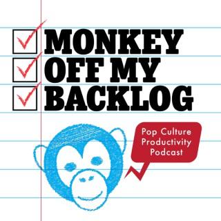 Monkey Off My Backlog