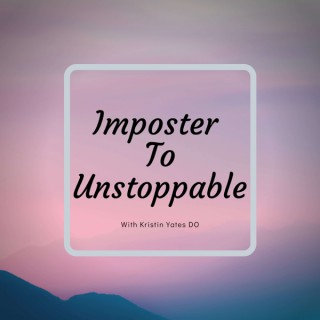 Imposter To Unstoppable