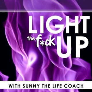 Light The F*ck Up