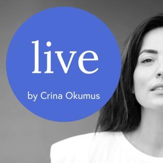 Live by Crina Okumus