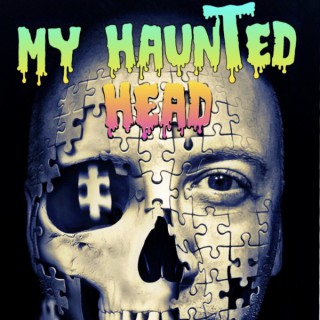 My Haunted Head