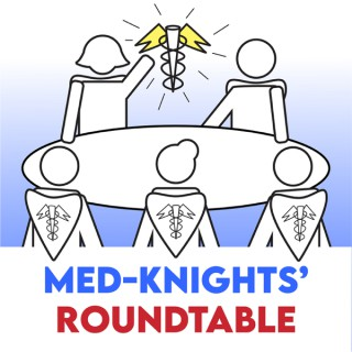 MED-KNIGHTS' ROUNDTABLE