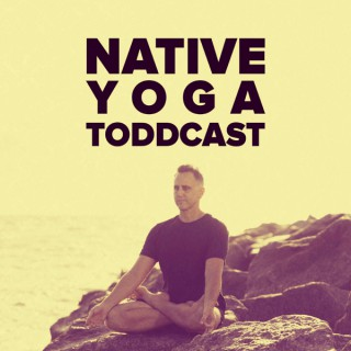 Native Yoga Toddcast
