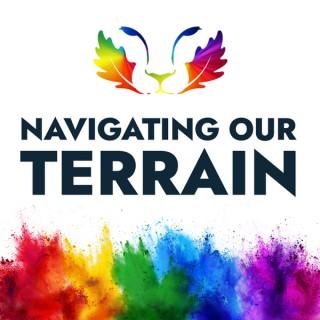 Navigating Our Terrain