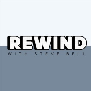 Rewind with Steve Bell