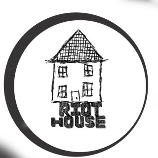 Riot House Podcast
