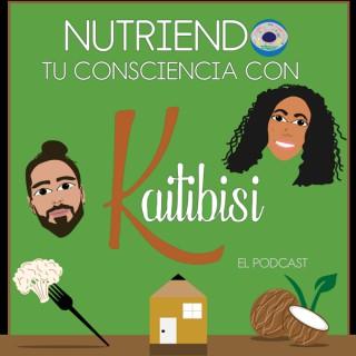 Nutriendo tu consciencia con Kaitibisi