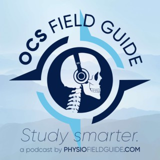 OCS Field Guide: A PT Podcast
