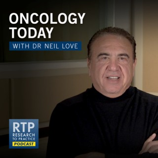 Oncology Today with Dr Neil Love