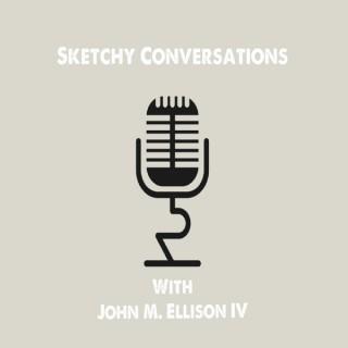 Sketchy Conversations With John M Ellison IV