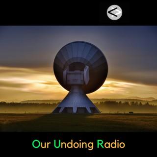 Our Undoing Radio