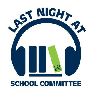 Last Night At School Committee