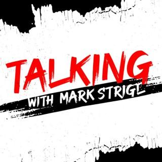 Talking with Mark Strigl Podcast