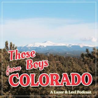 Those Boys From Colorado