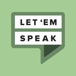 Let 'Em Speak