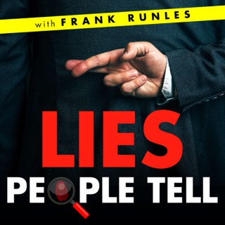 Lies People Tell with Frank Runles