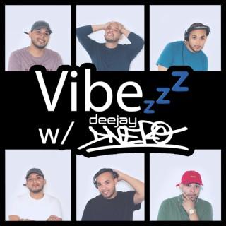 Vibezzz w/ DJ DNERO