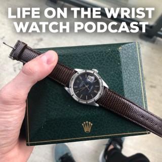 Life on the Wrist
