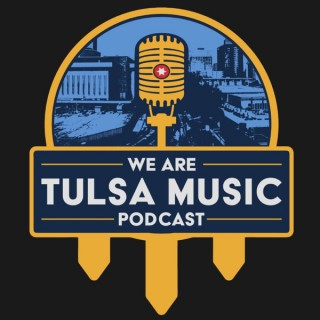 We Are Tulsa Music Podcast