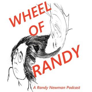WHEEL OF RANDY - A Randy Newman Podcast