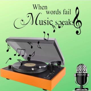When Words Fail...Music Speaks
