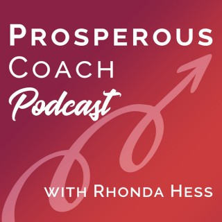 Prosperous Coach Podcast