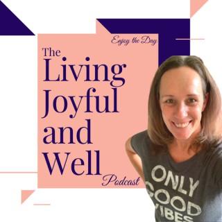 Living Joyful and Well