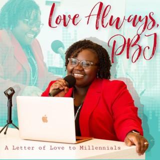 Love Always, PBJ: A Letter of Love to Millennials