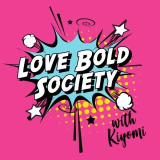 Love Bold Society