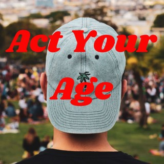 Act Your Age: Our Journey to the Top