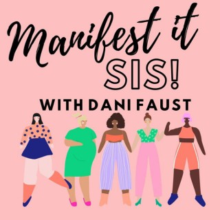 Manifest It, Sis!