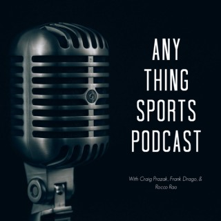 Any Thing Sports Podcast