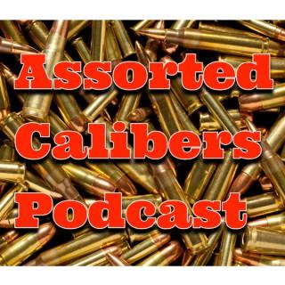 Assorted Calibers Podcast