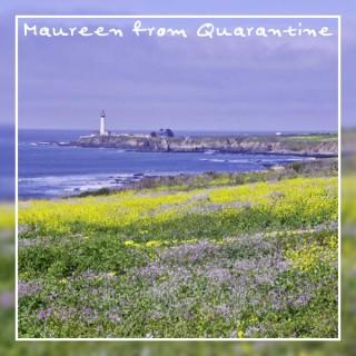 Maureen From Quarantine