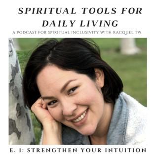 Spiritual Tools for Daily Living