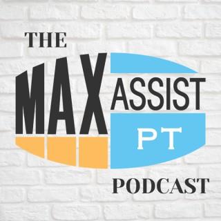 Max Assist PT Podcast