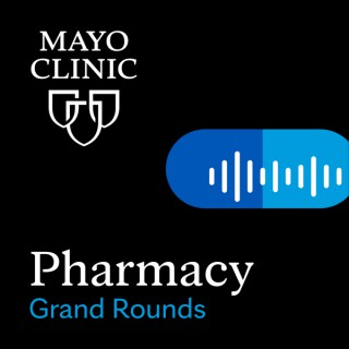 Mayo Clinic Pharmacy Grand Rounds