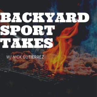 Backyard Sport Takes with Nick Gutierrez