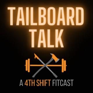 Tailboard Talk, A 4th Shift Fitcast