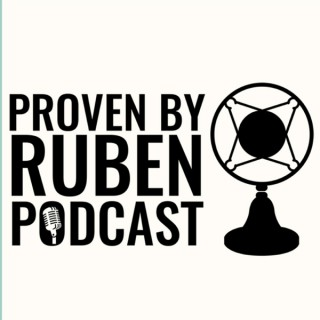 Proven By Ruben PODCAST
